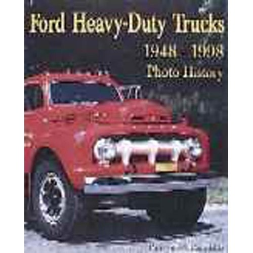 Ford® Heavy-Duty Trucks  1948-98: Photo History