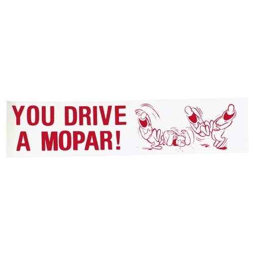 You Drive A Mopar Ha Ha Ha