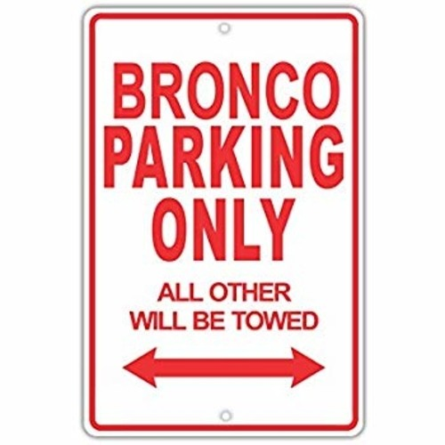 Bronco Parking Only Sign