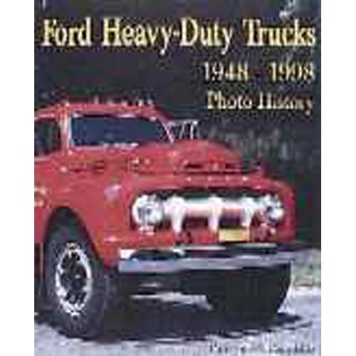 Ford® Heavy-Duty Trucks  1948-98: Photo History