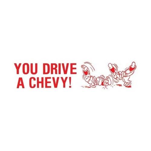 Bumper Sticker - You Drive A Chevy HA! HA! HA!